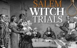 The Salem Witch Trials, Massachusetts.